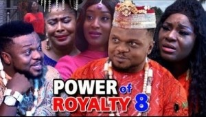 POWER OF ROYALTY SEASON 8 - 2019 Nollywood Movie